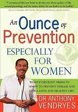 An Ounce Of Prevention: Especially For Women: By Dr Anthony Vendryes