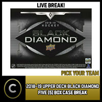 2018-19 UPPER DECK BLACK DIAMOND - 5 BOX CASE BREAK #H193 - PICK YOUR TEAM -