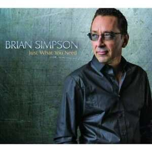 Brian Simpson - Just What You Need CD
