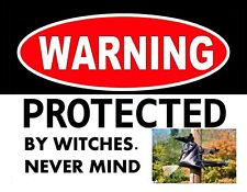 METAL MAGNET Warning Protected By Witches Never Mind Witch Hit Pole Humor