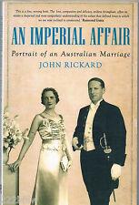 An Imperial Affair: Portrait of an Australian Marriage Rickard, John