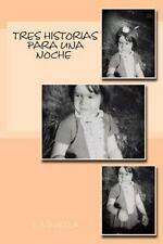 Tres Historias para una Noche by L. Valella (2014, Paperback)