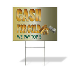 Weatherproof Yard Sign Cash For Gold We Pay Top Business B Yellow Lawn Garden