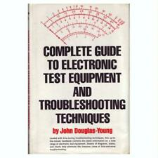 Complete guide to electronic test equipment and troubleshooting techn