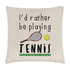 I'd Rather Be Playing Tennis Linen Cushion Cover Pillow - Funny Sport