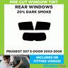 PEUGEOT 307 5-DOOR 2002-2008 20% DARK REAR PRE CUT WINDOW TINT