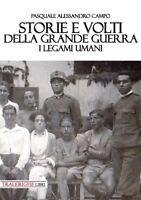 WW1 Prima Guerra.Storie e volti della Grande Guerra.I legami umani - Campo P.A.