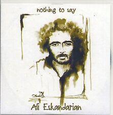 "Ali Eskandarian ""Nothing To Say"" Rare Promo CD in plastic sleeve. 2008"
