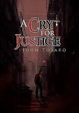 A Cry for Justice by John Totaro (2010, Hardcover)