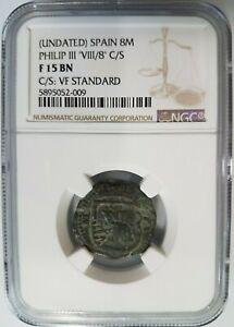 "Philip III SPAIN 8 Maravedis NGC F15 ""Pirate Cob"" 8M Counter Stamped Lion Castle"
