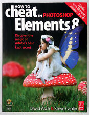 How to Cheat in Photoshop Elements 8 Asch & Caplin 2010 Incl UNOPENED CD PC Mac