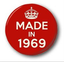 MADE IN 1969  - 1 inch / 25mm Button Badge - Novelty Cute 50th Birthday