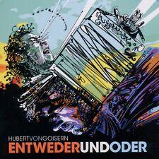 """HUBERT VON GOISERN """"ENTWEDERUNDODER"""" CD NEU"""