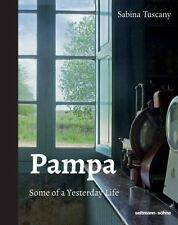 Pampa : Some of a Yesterday Life by Sabina Tuscany (2017, Hardcover)