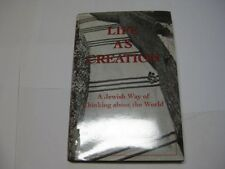 Life As Creation: A Jewish Way of Thinking About the World by Shalom Freedman