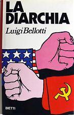 BELLOTTI LA DIARCHIA USA-URSS IDEOLOGIE COMPROMESSI DELLA POLITICA BIETTI 1969