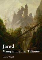 Jared – Vampir meiner Träume (Selenia Night)