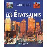 Collectif LAROUSSE - Aimer les etats-unis - 1997 - relié