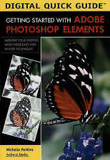 NEW Getting Started with Adobe Photoshop Elements (Digital Quick Guides)