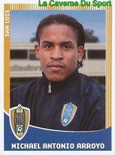 281 MICHAEL ARROYO ECUADOR SAN LUIS.FC PRIMERA DIVISION APERTURA 2010 PANINI