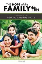 The Hope of the Family: A Dialogue with Cardinal Gerhard Müller
