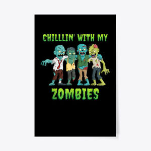 "Chilllin With My Zombies Funny Halloween Gift Poster - 24""x36"""