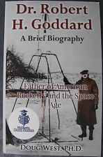 Dr. Robert H. Goddard – A Brief Biography: Father of American Rocketry - Book
