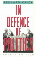 In Defence of Politics, Paperback by Crick, Bernard, Like New Used, Free P&P ...
