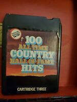 100 All Time Country Hall of Fame Hits 8 Track Tape Catridge Three VH tested