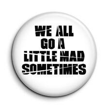 Psycho Film Quote Badge - Cult Movie Quote Button Pin Badge Gift - 38mm/1.5 inch