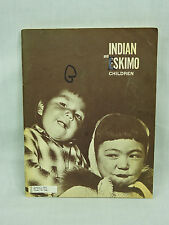 1966 Bureau of Indian Affairs Indian & Eskimo Children Picture Story Book