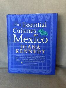 The Essential Cuisines of Mexico Hardcover by Diana Kennedy 2000. First Edition