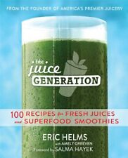 The Juice Generation: 100 Recipes for Fresh Juices