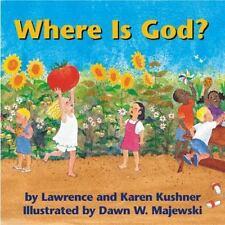 Where Is God? by Karen Kushner and Lawrence Kushner (2000, Board Book)