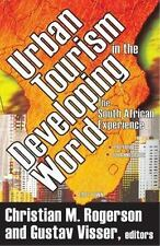 Urban Tourism in the Developing World : The South African Experience (2007,...