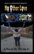 """No Other Love - Createspace Edition by John """"Divine G"""" Whitfield (2013,..."""