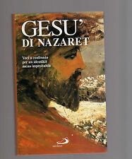 Gesù di Nazaret. Voci a confronto per un identikit meno improbabile