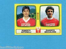 PANINI CALCIATORI 1985/86 -FIGURINA n.483- ANTONELLI+BECCALOSSI - MONZA -Rec