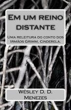 Em Um Reino Distante : Uma Releitura de Cinderela by Wesley Menezes (2013,...