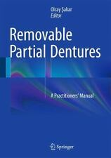 Removable Partial Dentures : A Practitioners' Manual: By akar, Olcay