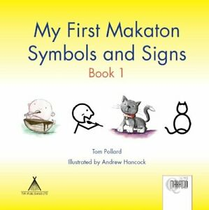 My First Makaton Symbols and Signs Book 1 by Tom Pollard Book The Cheap Fast