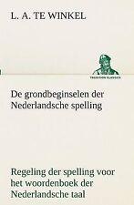 de Grondbeginselen Der Nederlandsche Spelling Regeling Der Spelling Voor Het...