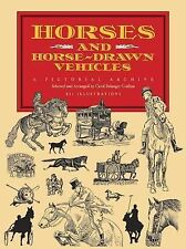 Dover Pictorial Archive Ser.: Horses and Horse-Drawn Vehicles : A Pictorial...