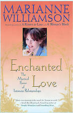 Enchanted Love by Marianne Williamson The Mystical Power of Intimate Relationshi