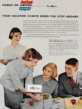 UNITED AIR LINES 1959 TO HAWAII VACATION BEGINS WHEN YOU STEP ABOARD DC-7 AD