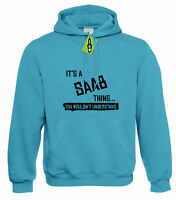 Mens It's a SAAB thing... you wouldn't understand Hoodie Hoody S - 4XL
