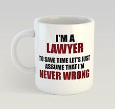Never Wrong Lawyer Mug Funny Birthday Novelty Gift