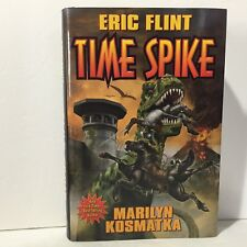 Time Spike by Eric Flint and Marilyn Kosmatka HC DJ 1st/1st Free Shipping