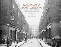 Panoramas of Lost London: Work, Wealth, Poverty and Change 1870-1945, Philip Dav