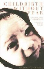 Childbirth Without Fear : The Principles and Practice of Natural Childbirth